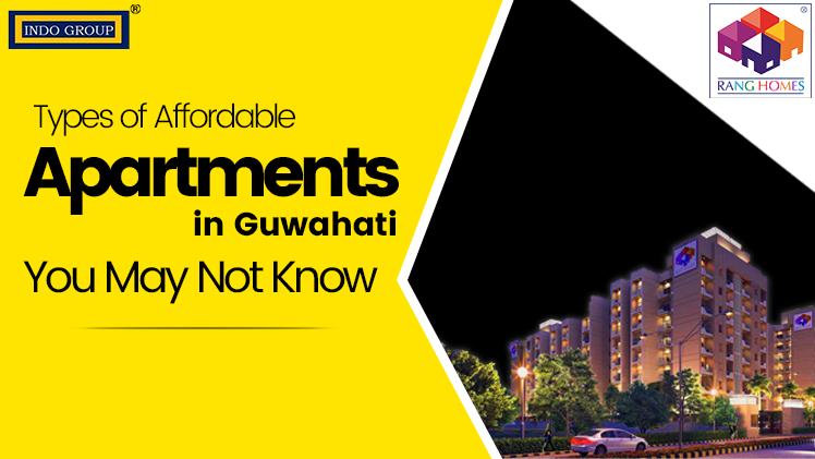 Types of Affordable Apartments in Guwahati You May Not Know