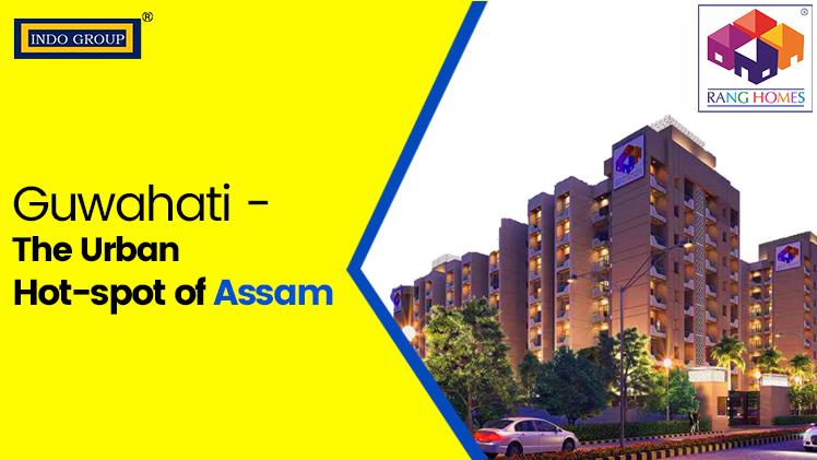 Guwahati – The Urban Hot-spot of Assam
