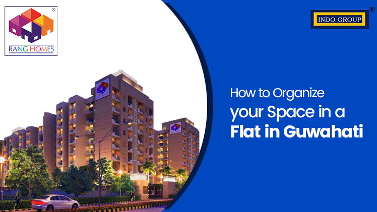 How to Organize your Space in a Flat in Guwahati