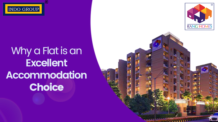 Why a Flat is an Excellent Accommodation Choice